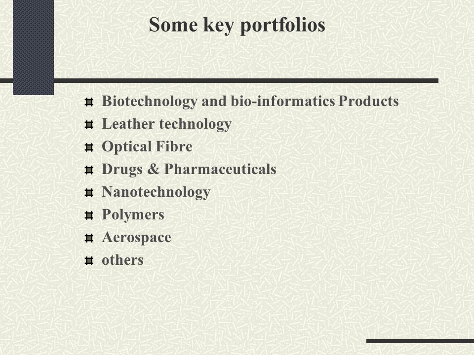 Some key portfolios Biotechnology and bio-informatics Products