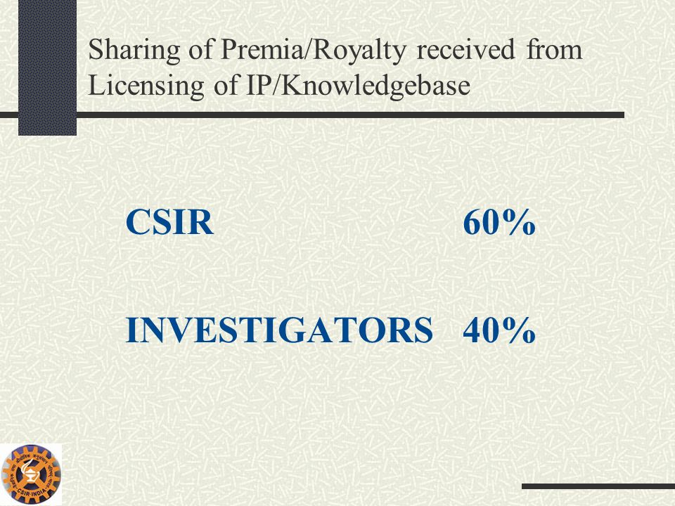 Sharing of Premia/Royalty received from Licensing of IP/Knowledgebase