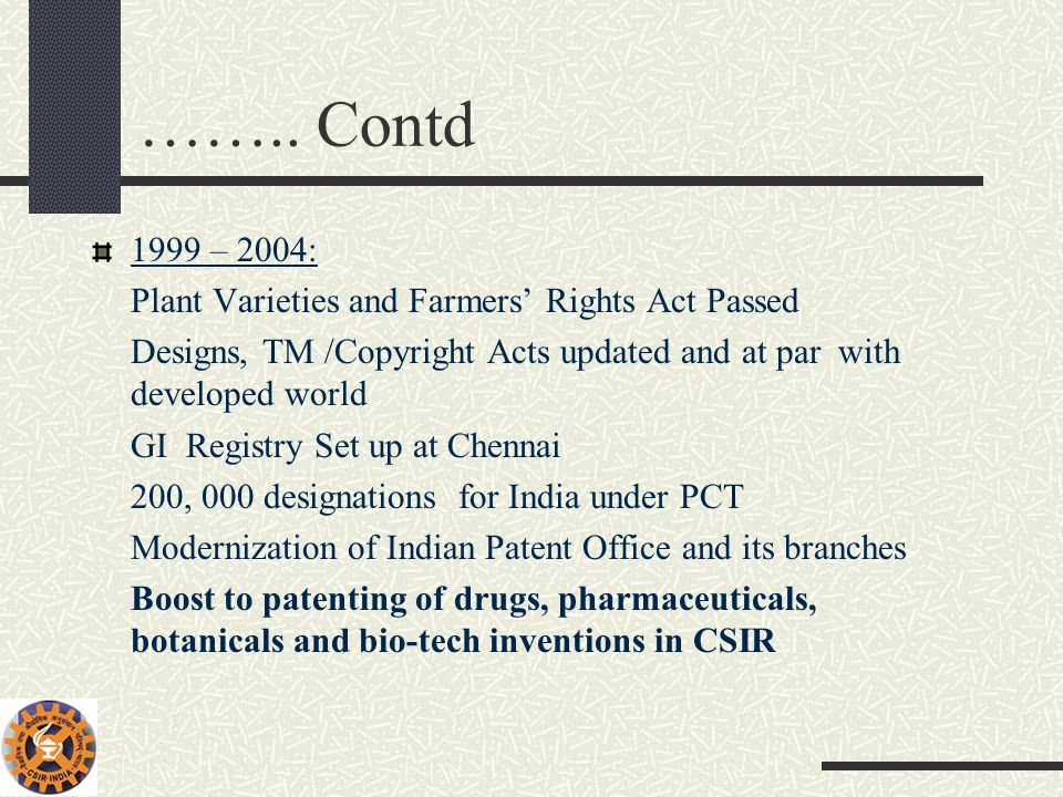 …….. Contd 1999 – 2004: Plant Varieties and Farmers' Rights Act Passed