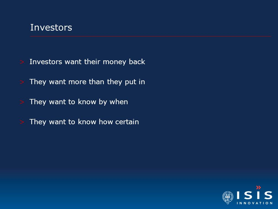 Investors Investors want their money back