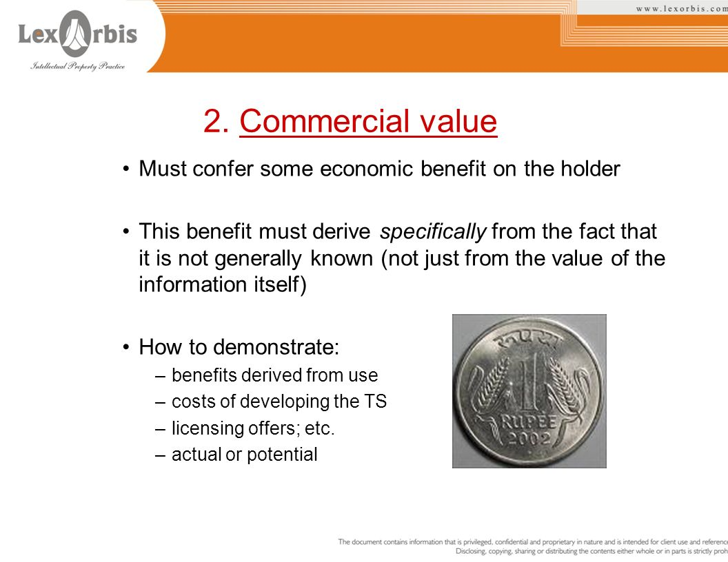 2. Commercial value Must confer some economic benefit on the holder