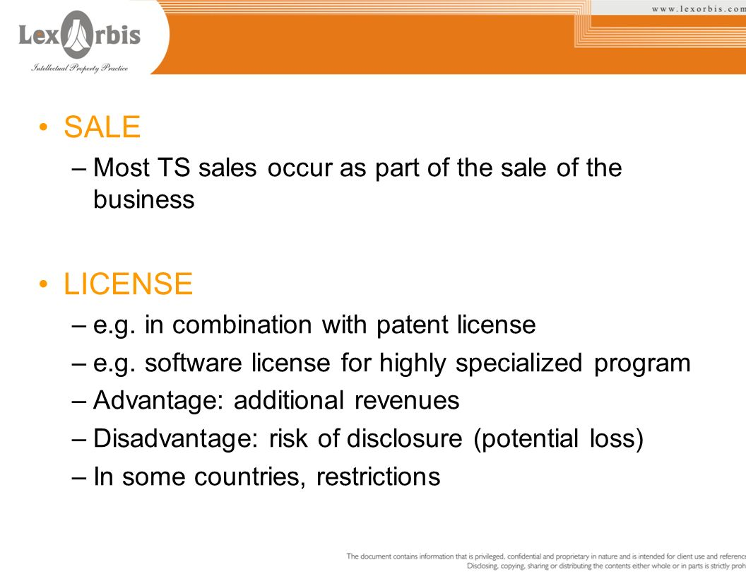 SALE LICENSE Most TS sales occur as part of the sale of the business