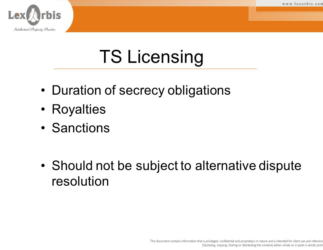 TS Licensing Duration of secrecy obligations Royalties Sanctions