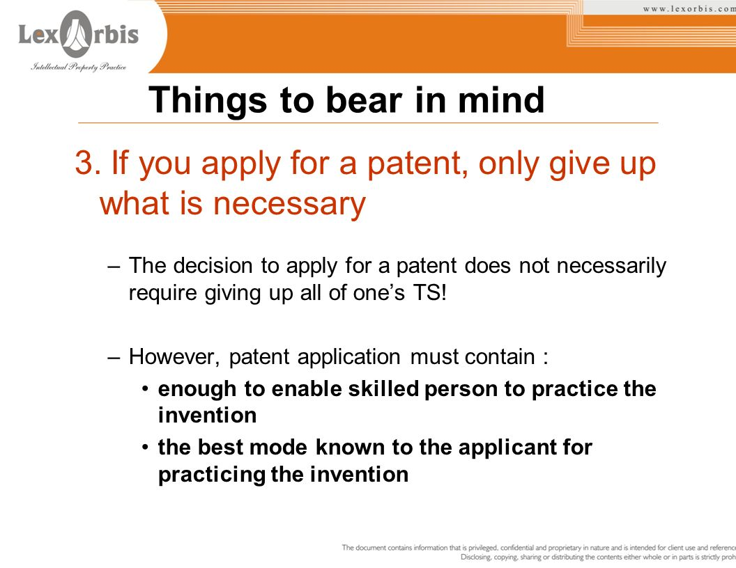 Things to bear in mind 3. If you apply for a patent, only give up what is necessary.