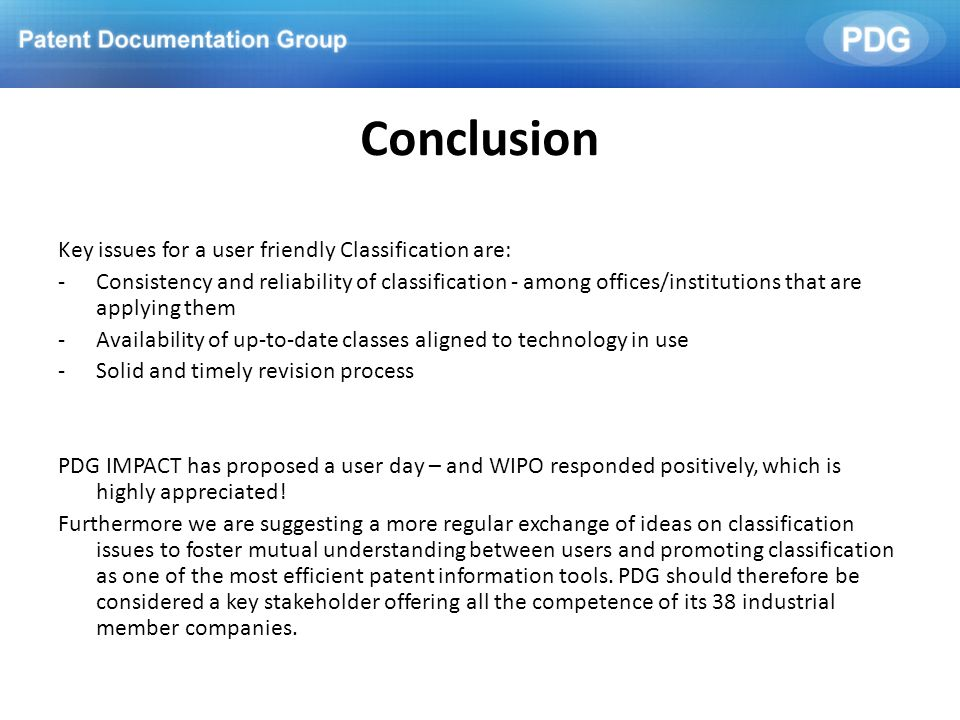 Conclusion Key issues for a user friendly Classification are: