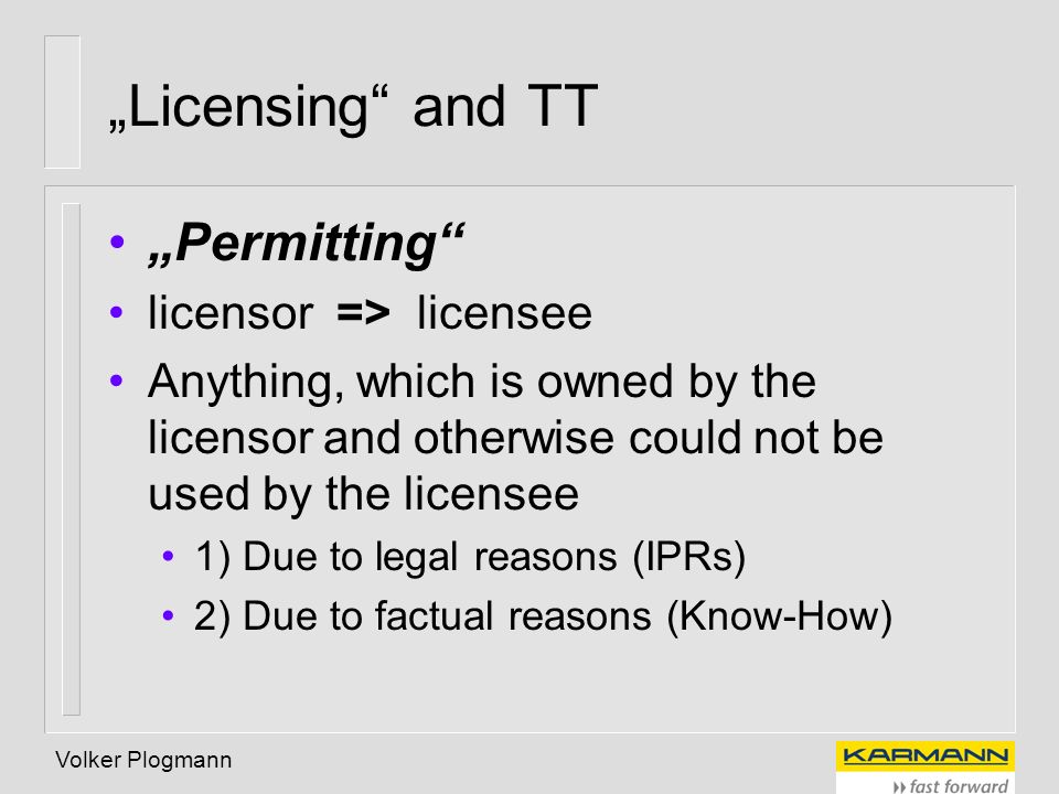 """Licensing and TT ""Permitting licensor => licensee"