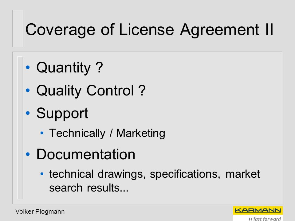 Coverage of License Agreement II