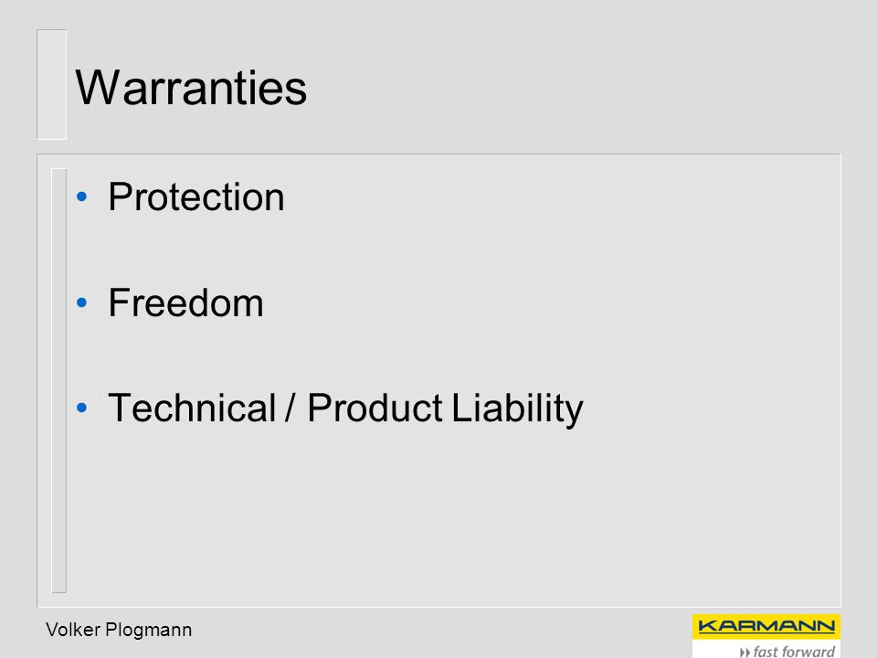 Warranties Protection Freedom Technical / Product Liability