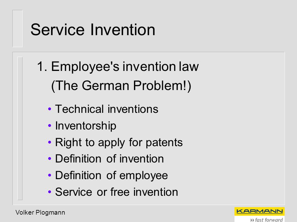 Service Invention 1. Employee s invention law (The German Problem!)