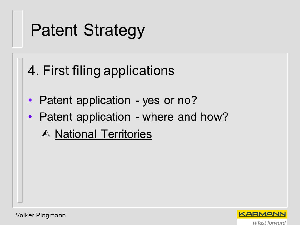 Patent Strategy 4. First filing applications