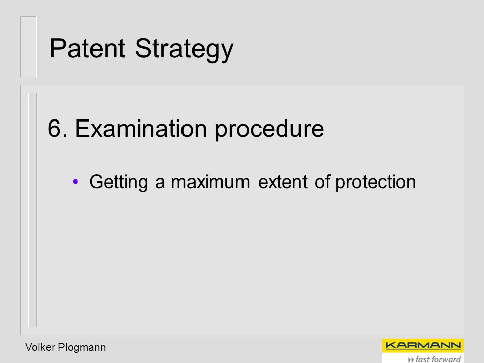 Patent Strategy 6. Examination procedure
