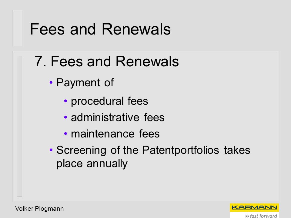 Fees and Renewals 7. Fees and Renewals Payment of procedural fees