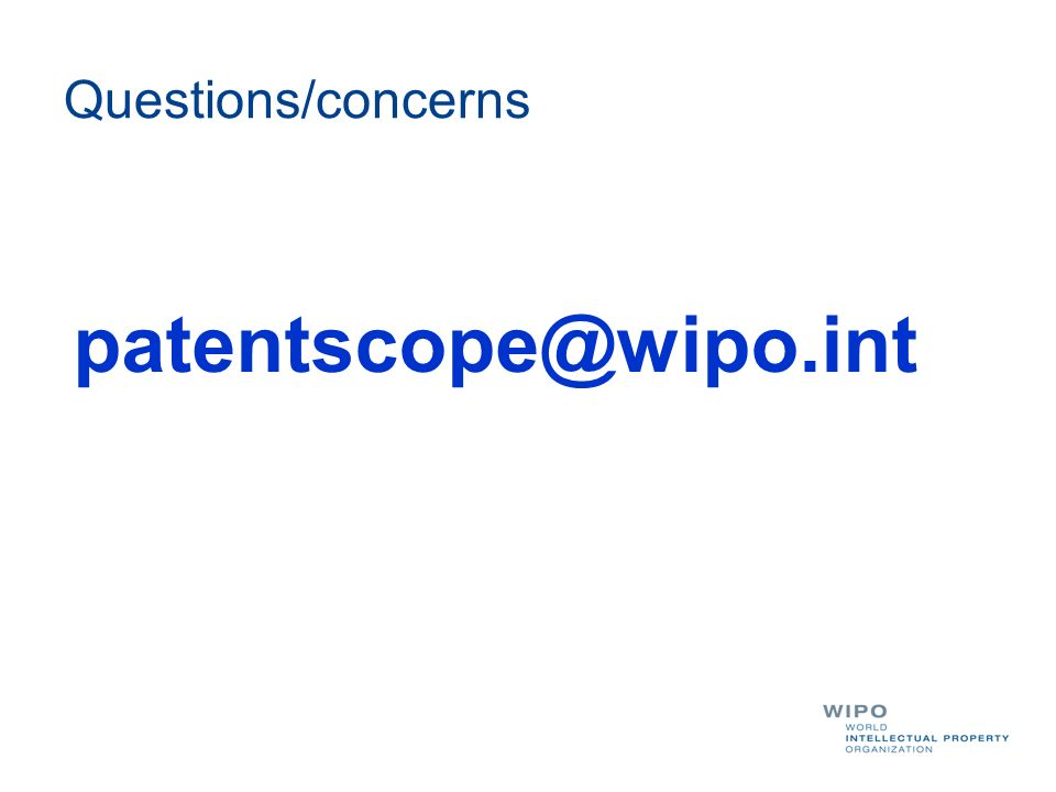 Questions/concerns patentscope@wipo.int