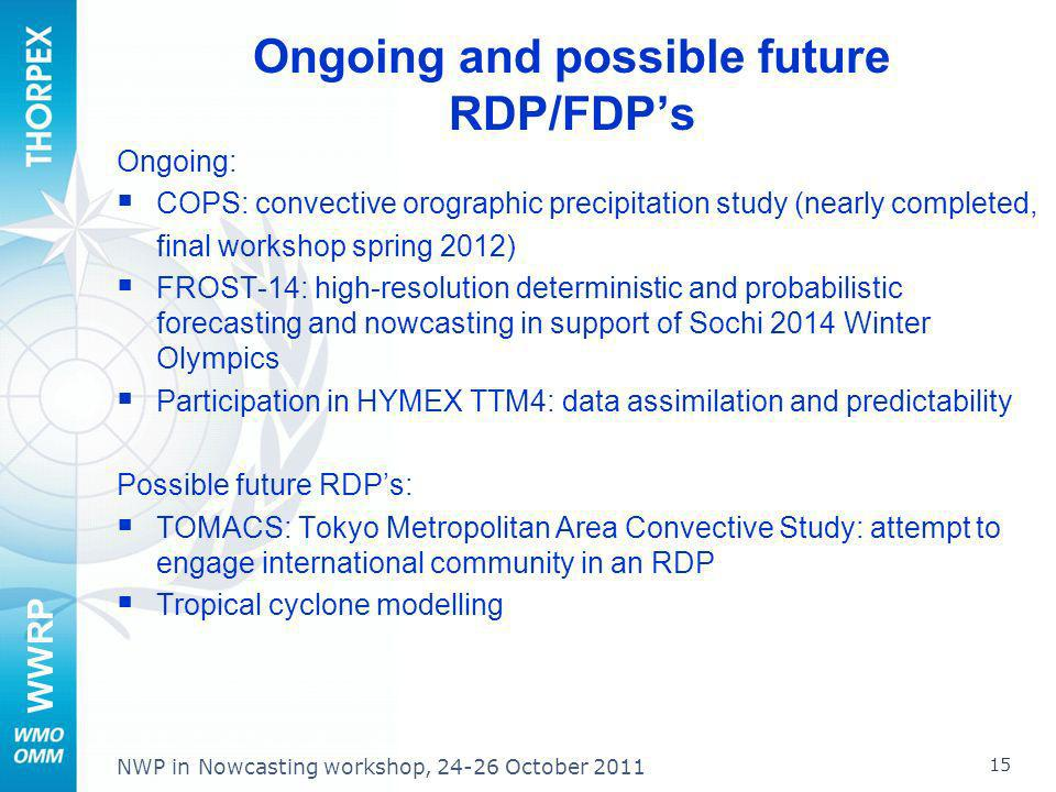 Ongoing and possible future RDP/FDP's