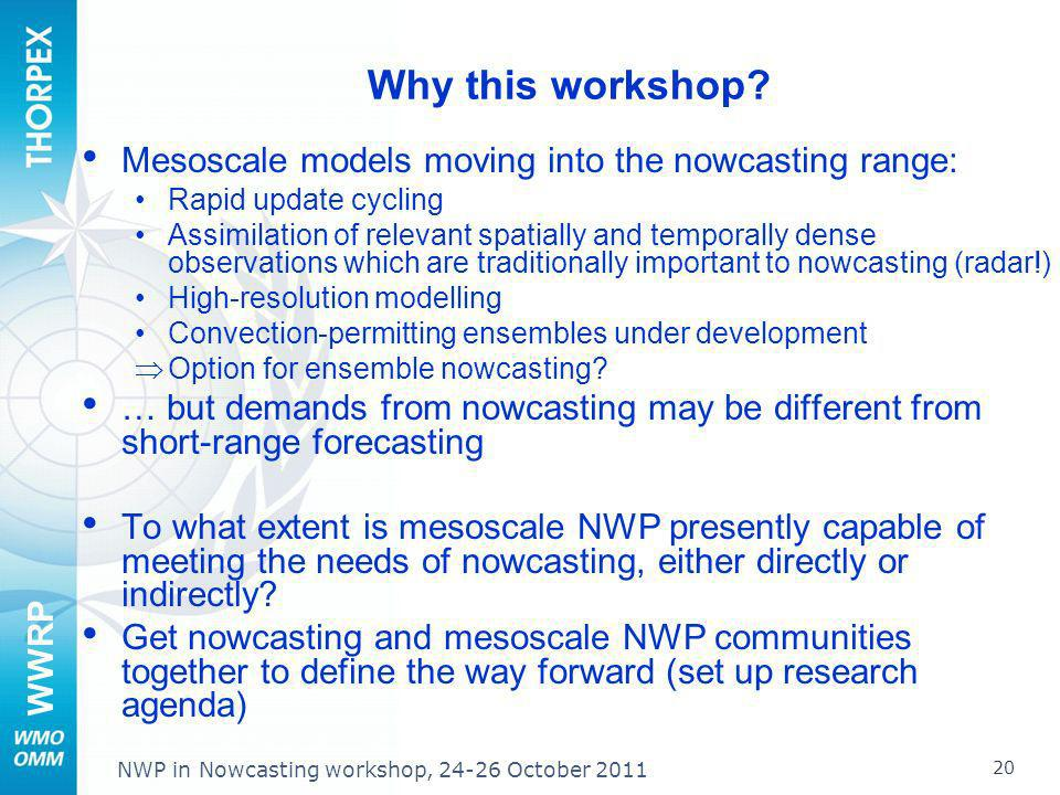 Why this workshop Mesoscale models moving into the nowcasting range: