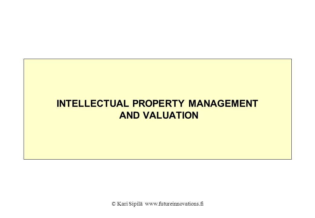 INTELLECTUAL PROPERTY MANAGEMENT AND VALUATION