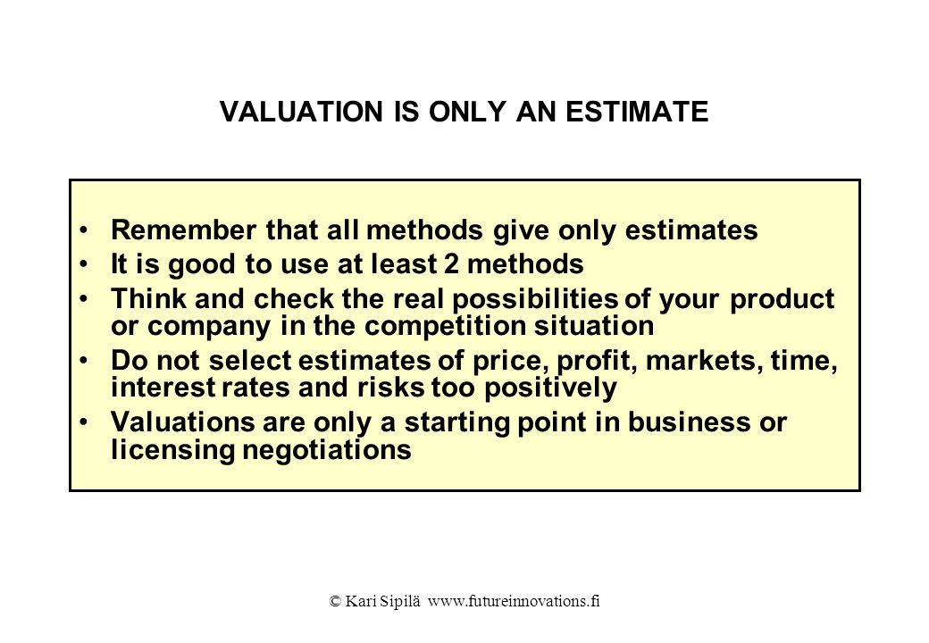 VALUATION IS ONLY AN ESTIMATE