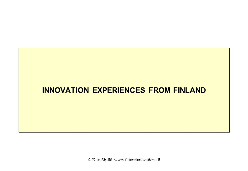 INNOVATION EXPERIENCES FROM FINLAND