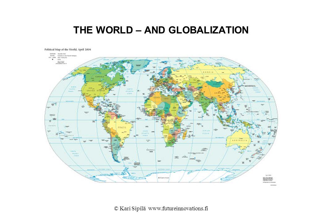 THE WORLD – AND GLOBALIZATION