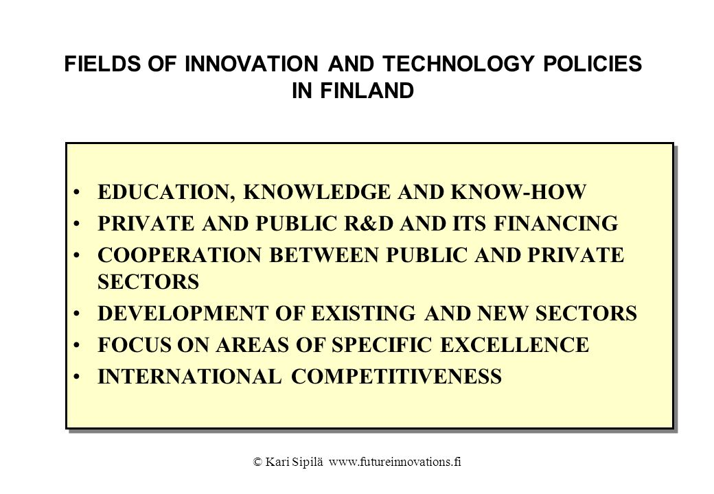 FIELDS OF INNOVATION AND TECHNOLOGY POLICIES IN FINLAND