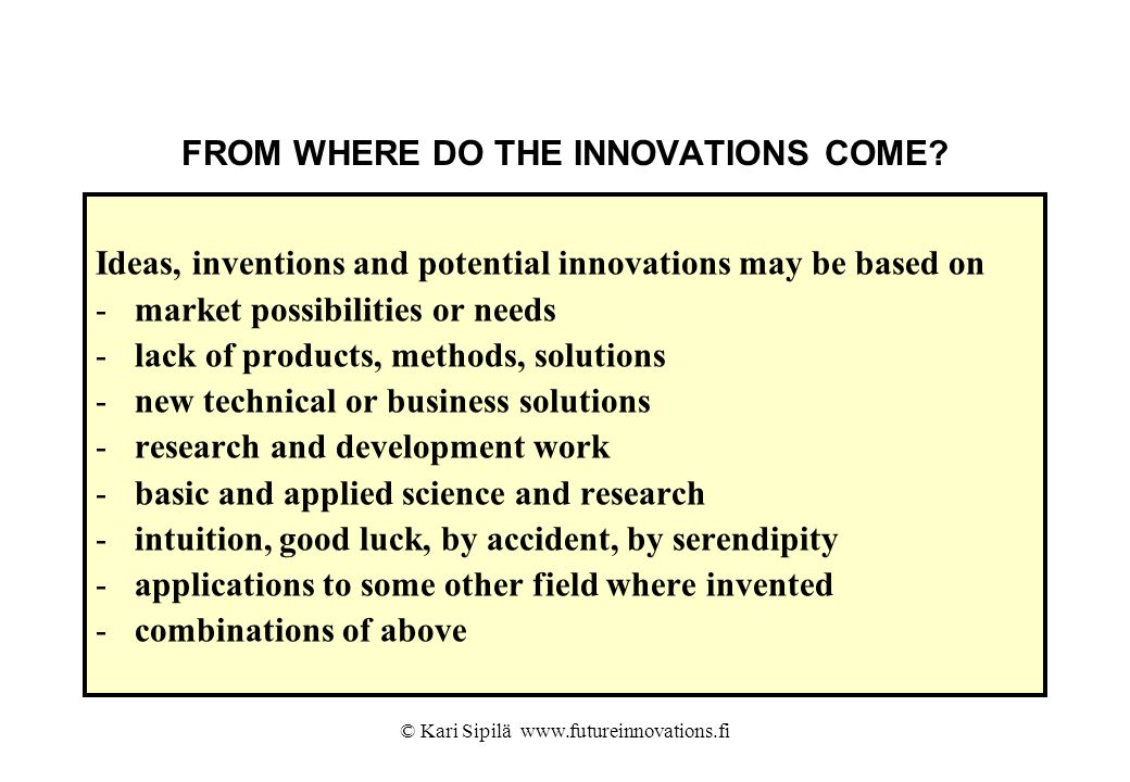 FROM WHERE DO THE INNOVATIONS COME