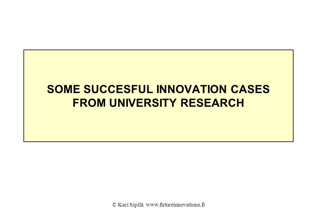 SOME SUCCESFUL INNOVATION CASES FROM UNIVERSITY RESEARCH