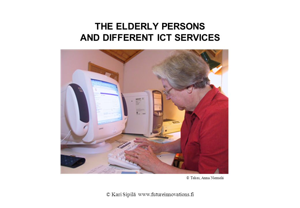 THE ELDERLY PERSONS AND DIFFERENT ICT SERVICES