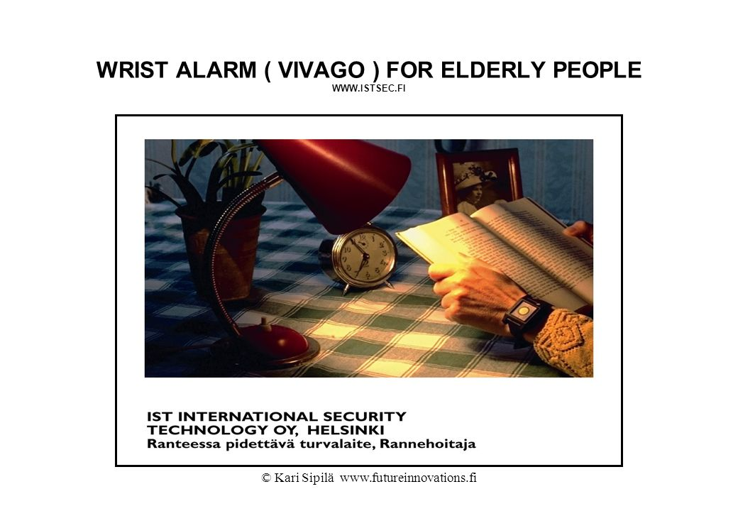 WRIST ALARM ( VIVAGO ) FOR ELDERLY PEOPLE WWW.ISTSEC.FI