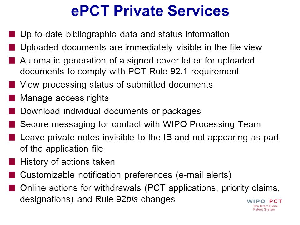 ePCT Private Services Up-to-date bibliographic data and status information. Uploaded documents are immediately visible in the file view.