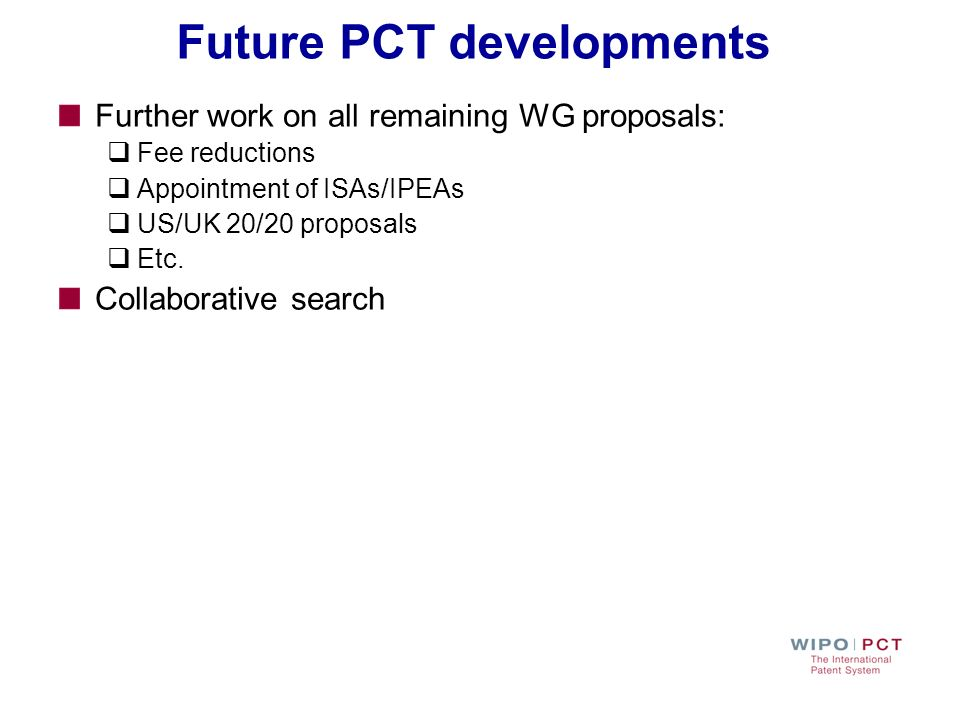 Future PCT developments