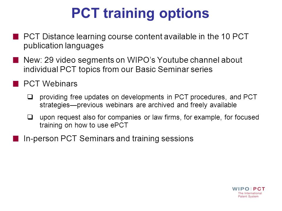 PCT training optionsPCT Distance learning course content available in the 10 PCT publication languages.