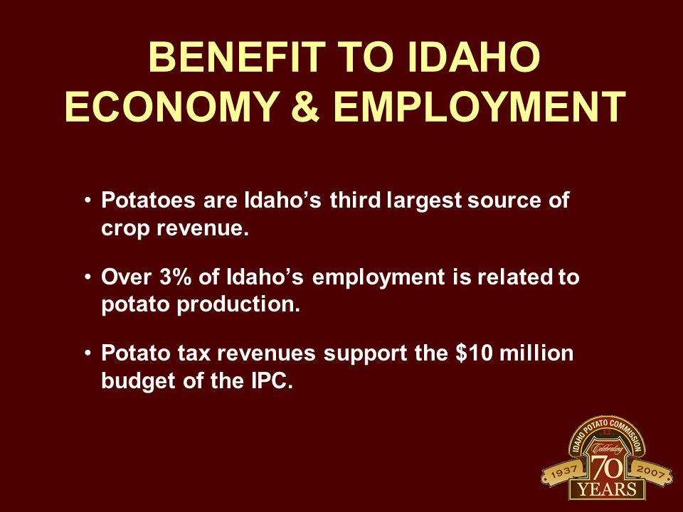 BENEFIT TO IDAHO ECONOMY & EMPLOYMENT