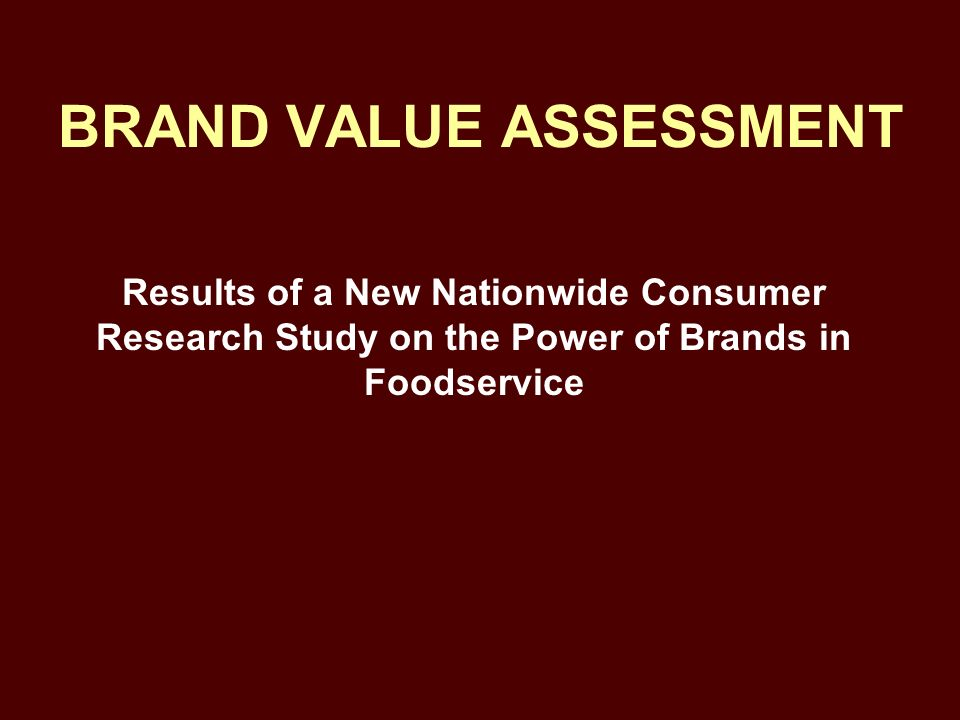 BRAND VALUE ASSESSMENT
