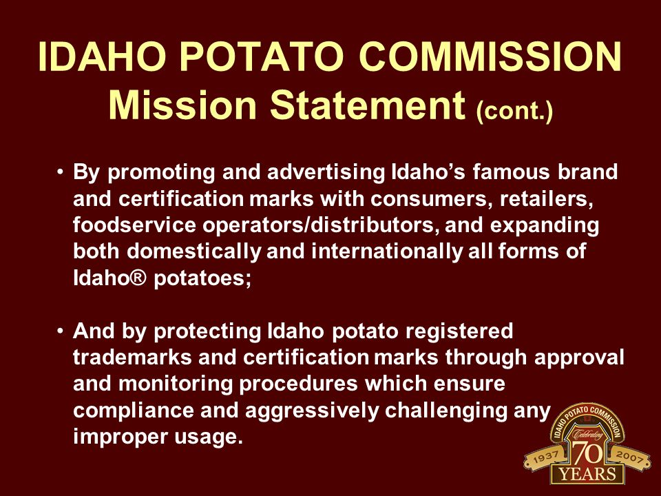 IDAHO POTATO COMMISSION Mission Statement (cont.)