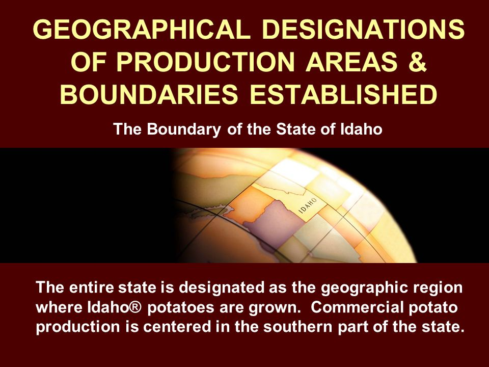GEOGRAPHICAL DESIGNATIONS OF PRODUCTION AREAS & BOUNDARIES ESTABLISHED