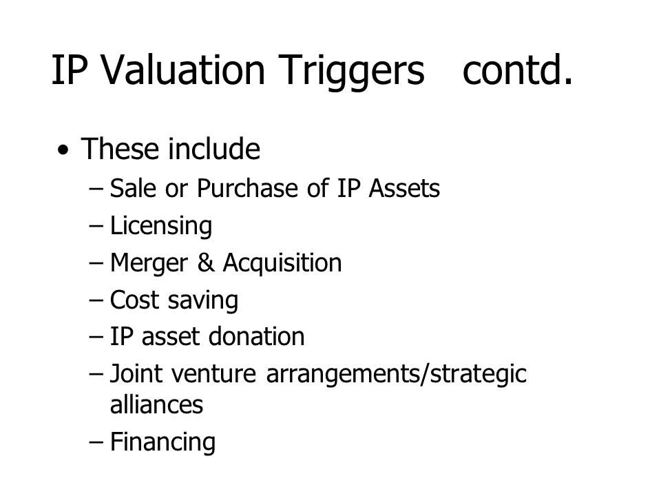 IP Valuation Triggers contd.