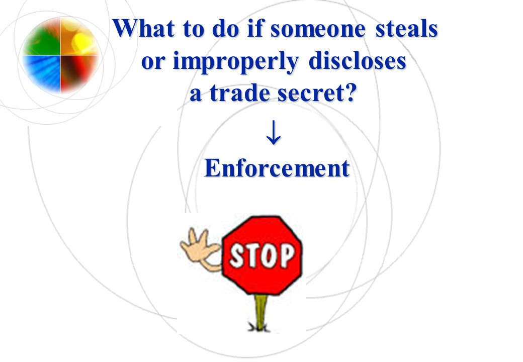 What to do if someone steals or improperly discloses a trade secret