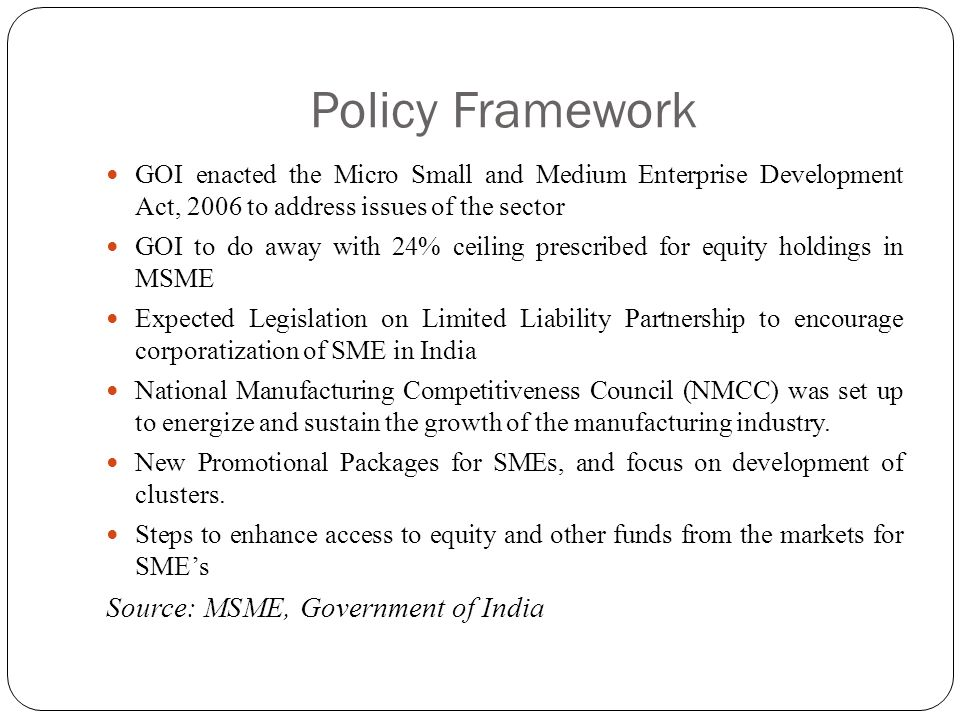 Policy Framework Source: MSME, Government of India