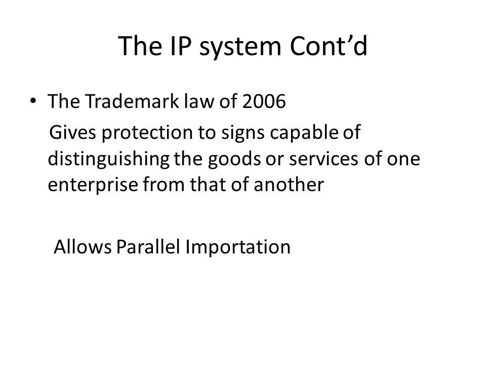 The IP system Cont'd The Trademark law of 2006