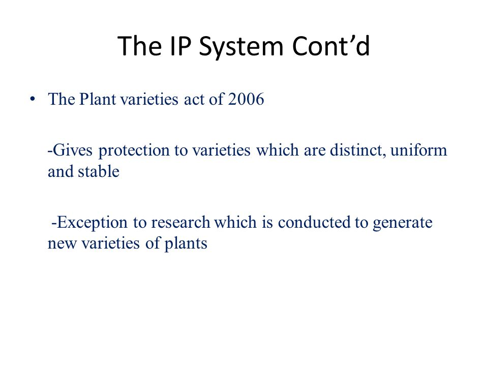The IP System Cont'd The Plant varieties act of 2006