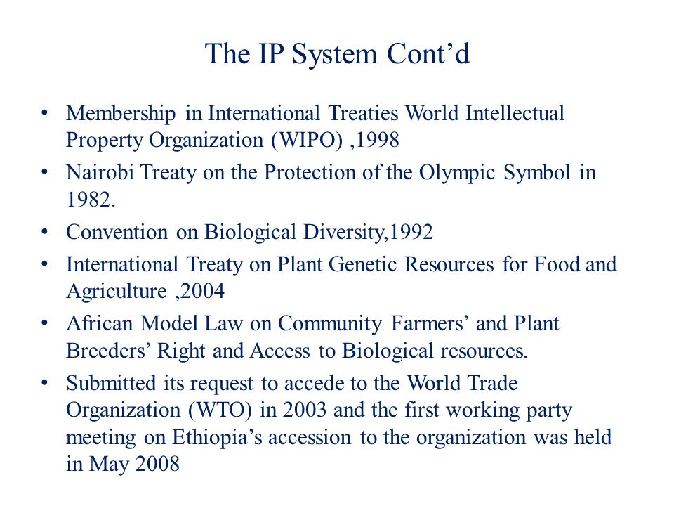 The IP System Cont'd Membership in International Treaties World Intellectual Property Organization (WIPO) ,1998.