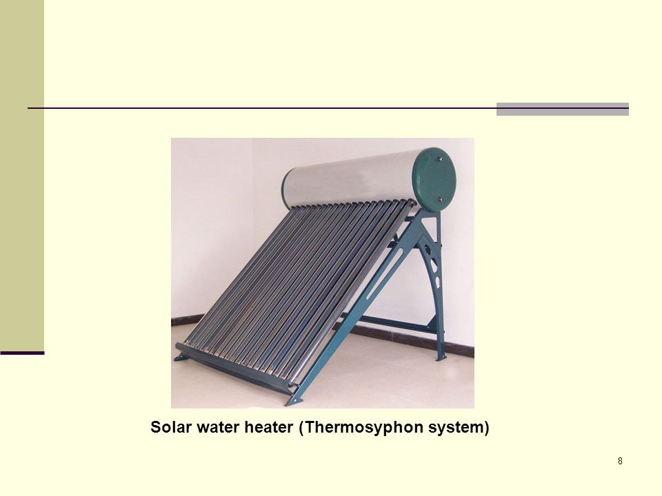 Solar water heater (Thermosyphon system)