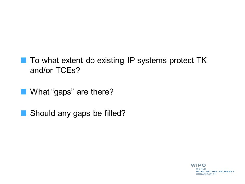 To what extent do existing IP systems protect TK and/or TCEs