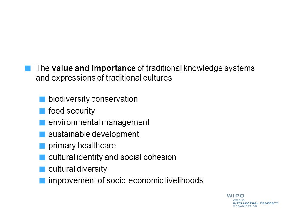 The value and importance of traditional knowledge systems and expressions of traditional cultures