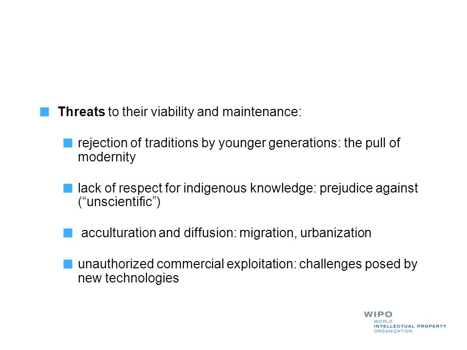 Threats to their viability and maintenance: