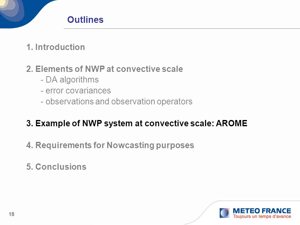 Outlines 1. Introduction 2. Elements of NWP at convective scale