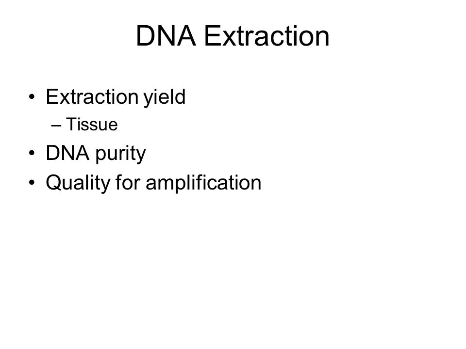 DNA Extraction Extraction yield DNA purity Quality for amplification