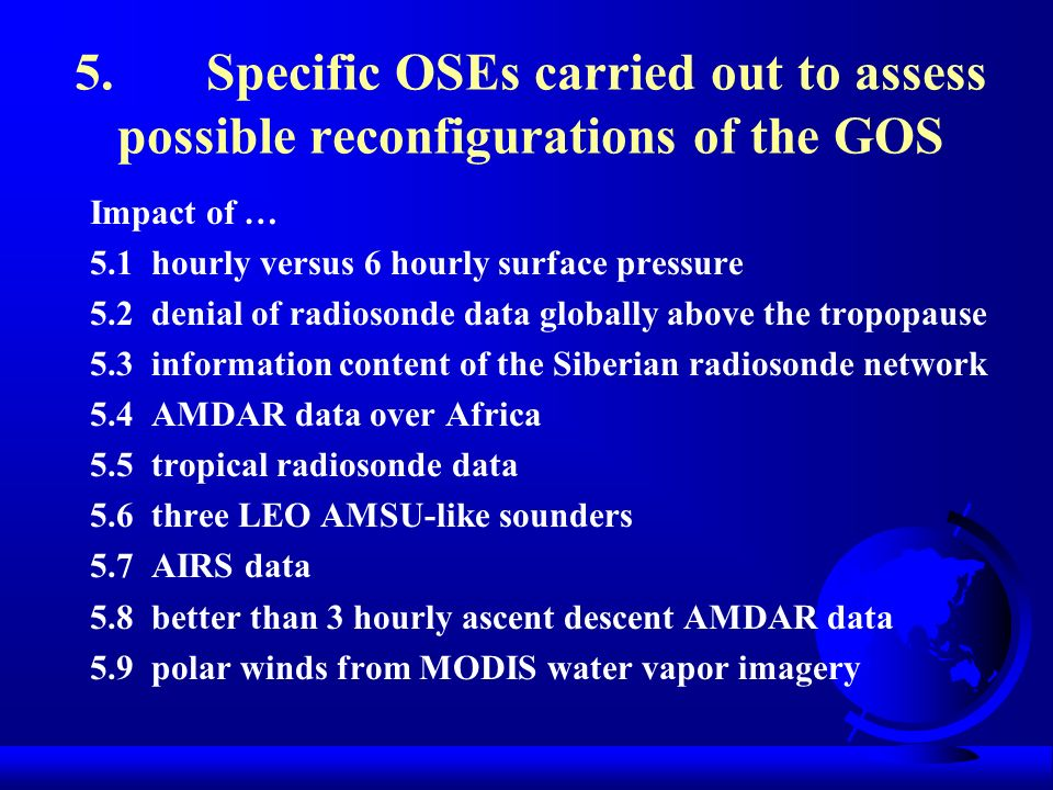 5. Specific OSEs carried out to assess possible reconfigurations of the GOS
