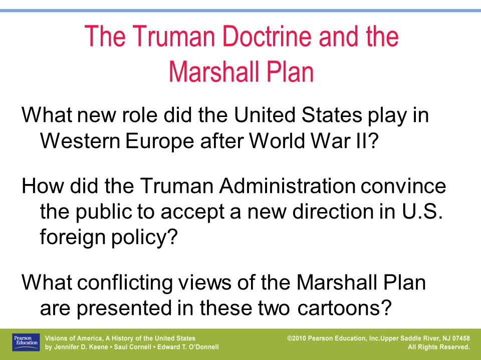 "did the truman doctrine and the marshall plan cause the cold war The truman doctrine and the marshall plan the first step was the ""truman doctrine"" of march 1947, which reflected the combativeness of president harry truman truman."