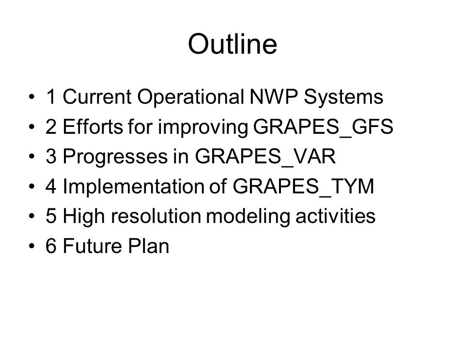 Outline 1 Current Operational NWP Systems